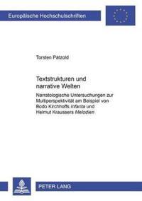 """Textstrukturen Und Narrative Welten: Narratologische Untersuchungen Zur Multiperspektivitaet Am Beispiel Von Bodo Kirchhoffs """"Infanta"""" Und Helmut Krau"""