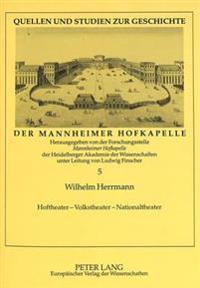 Hoftheater - Volkstheater - Nationaltheater: Die Wanderbuehnen Im Mannheim Des 18. Jahrhunderts Und Ihr Beitrag Zur Gruendung Des Nationaltheaters