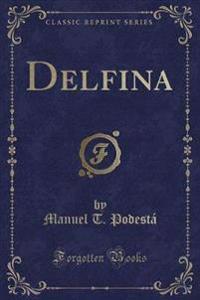 Delfina (Classic Reprint)