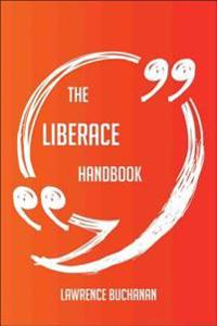Liberace Handbook - Everything You Need To Know About Liberace