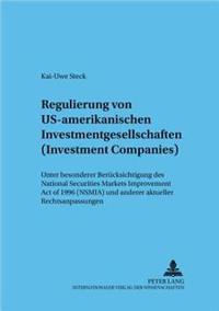 Regulierung Von Us-Amerikanischen Investmentgesellschaften (Investment Companies): Unter Besonderer Beruecksichtigung Des National Securities Markets