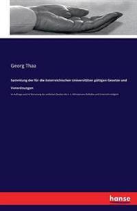 Sammlung Der Fur Die Osterreichischen Universitaten Gultigen Gesetze Und Verordnungen