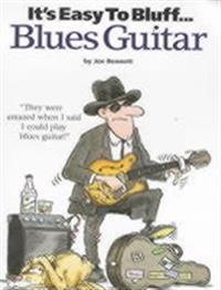 Its easy to bluff... blues guitar