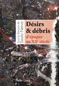 Desirs & Debris D'Epopee Au XX E Siecle