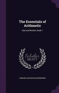 The Essentials of Arithmetic, Oral and Written, Book 1