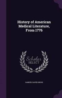 History of American Medical Literature, from 1776