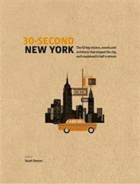 30-second new york - the 50 key visions, events and architects that shaped