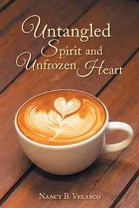 Untangled Spirit and Unfrozen Heart