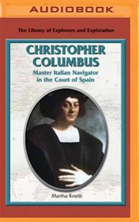 Christopher Columbus: Master Italian Navigator in the Court of Spain