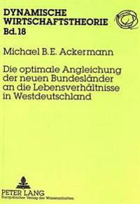 Die Optimale Angleichung Der Neuen Bundeslaender an Die Lebensverhaeltnisse in Westdeutschland