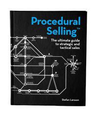 Procedural selling : the ultimate guide to strategic and tactical sales