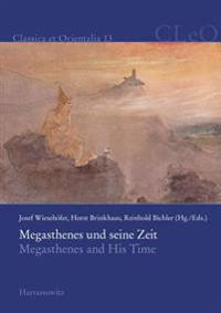Megasthenes Und Seine Zeit / Megasthenes and His Time