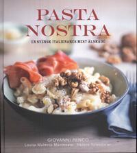 Pasta Nostra : en svensk italienares mest älskade
