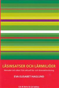 Läsinsatser och lärmiljöer : metoder och idéer från aktuell läs- och lärandeforskning