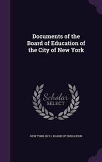 Documents of the Board of Education of the City of New York