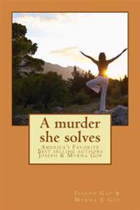 A Murder She Solves: America's Favorite Best Selling Authors Joseph & Myrna GOP