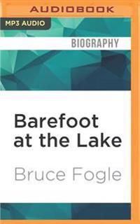 Barefoot at the Lake: A Boyhood Summer in Cottage Country