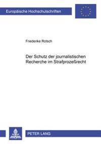 Der Schutz Der Journalistischen Recherche Im Strafprozeßrecht