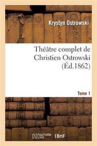 Theatre Complet de Christien Ostrowski T01