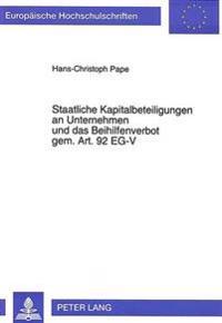 Staatliche Kapitalbeteiligungen an Unternehmen Und Das Beihilfenverbot Gem. Art. 92 Eg-V
