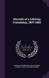 Records of a Lifelong Friendship, 1807-1882
