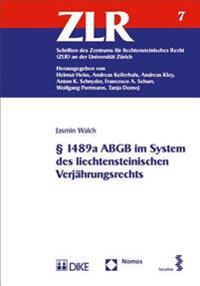 1489a Abgb Im System Des Liechtensteinischen Verjahrungsrechts: Schriften Des Zentrums Fur Liechtensteinisches Recht (Zlr) an Der Universitat Zurich,