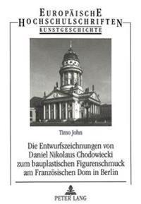 Die Entwurfszeichnungen Von Daniel Nikolaus Chodowiecki Zum Bauplastischen Figurenschmuck Am Franzoesischen Dom in Berlin