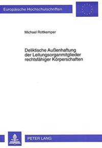 Deliktische Aussenhaftung Der Leitungsorganmitglieder Rechtsfaehiger Koerperschaften