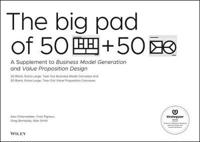 The Big Pad of 50 Blank, Extra-Large Business Model Canvases and 50 Blank, Extra-Large Value Proposition Canvases: A Supplement to Business Model Gene