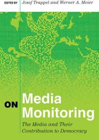 On Media Monitoring: The Media and Their Contribution to Democracy