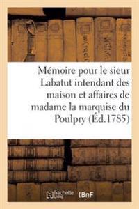 M�moire Pour Le Sieur Labatut Intendant Des Maison Et Affaires de Madame La Marquise Du Poulpry