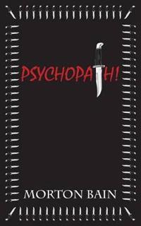 Psychopath!