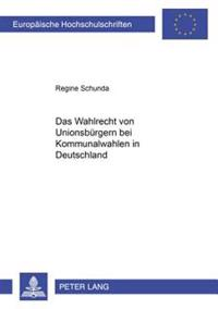Das Wahlrecht Von Unionsbuergern Bei Kommunalwahlen in Deutschland