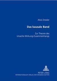 Das Kausale Band: Zur Theorie Des Ursache-Wirkung-Zusammenhangs