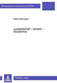 Landwirtschaft - Umwelt - Sozialismus: Das Agrarpolitische Instrument -Bewirtschaftungsvereinbarung- In Den Neuen Laendern Der Bundesrepublik Deutschl