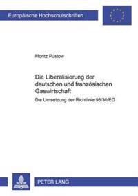 Die Liberalisierung Der Deutschen Und Franzoesischen Gaswirtschaft: Die Umsetzung Der Richtlinie 98/30/Eg