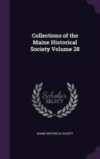Collections of the Maine Historical Society Volume 28