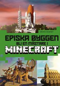 Episka byggen : bli en mästare i Minecraft®