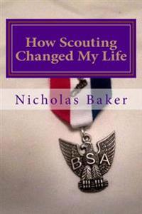How Scouting Changed My Life: 7 Ways to Become a Better You