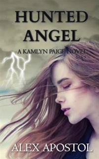 Hunted Angel: A Kamlyn Paige Novel