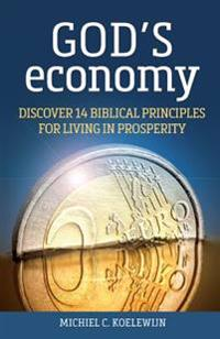 God's Economy: Discover 14 Biblical Principles for Living in Prosperity