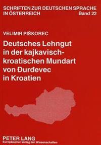 Deutsches Lehngut in Der Kajkavisch-Kroatischen Mundart Von Durdevec in Kroatien