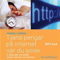Tjäna pengar på internet när du sover : nio olika sätt att skaffa passiv inkomst via internet MP3