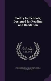 Poetry for Schools; Designed for Reading and Recitation
