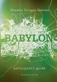 Breathe: Babylon: Participant's Guide