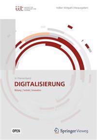 Digitalisierung: Bildung, Technik, Innovation