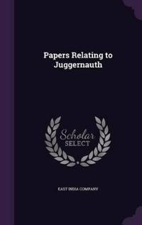 Papers Relating to Juggernauth