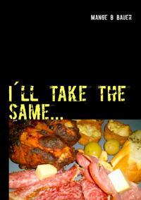 I´ll take the same... mat på mitt vis