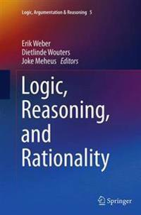 Logic, Reasoning, and Rationality