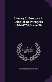 Literary Influences in Colonial Newspapers, 1704-1750, Issue 39